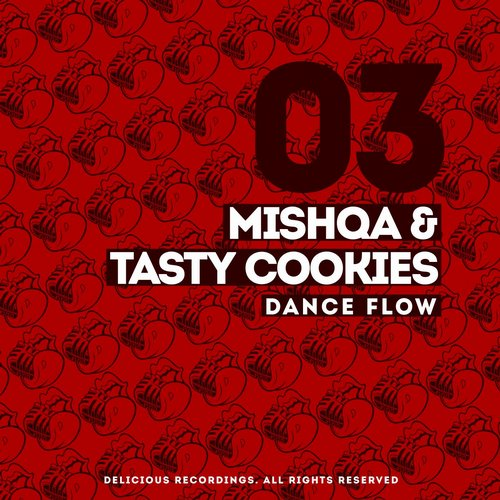 MISHQA, Tasty Cookies - Dance Flow [DR003]